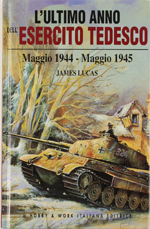 L' ultimo anno dell'esercito tedesco (maggio 1944-maggio 1945)