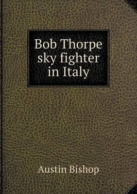 Bob Thorpe Sky Fighter in Italy