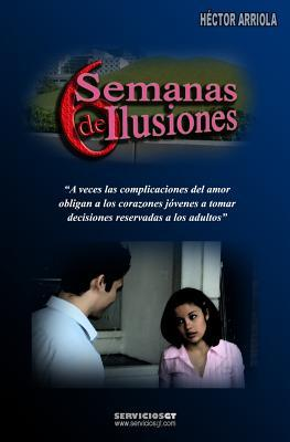 6 Semanas De Ilusiones / 6 Weeks of Illusions