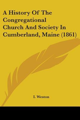 A History of the Congregational Church and Society in Cumberland, Maine