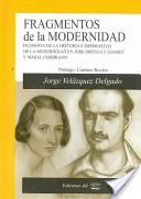 Fragmentos de la modernidad/ Fragments of Modernity