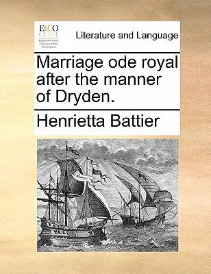 Marriage Ode Royal After the Manner of Dryden