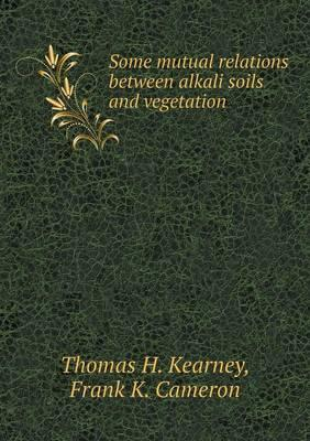 Some Mutual Relations Between Alkali Soils and Vegetation