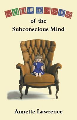 Evil Deeds of the Subconscious Mind