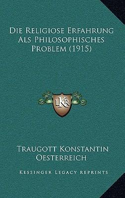 Die Religiose Erfahrung ALS Philosophisches Problem (1915)