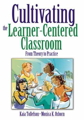 Cultivating the Learner-Centered Classroom