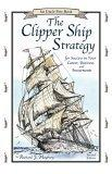 The Clipper Ship Strategy