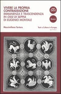 """Vivere la propria contraddizione. Immanenza e trascendenza in """"Ossi di seppia"""" di Eugenio Montale"""