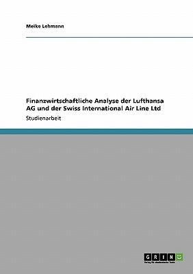Finanzwirtschaftliche Analyse der Lufthansa AG und der Swiss International Air Line Ltd
