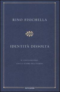 Identità dissolta. Il cristianesimo, lingua madre dell'Europa