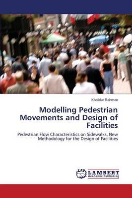 Modelling Pedestrian Movements and Design of Facilities