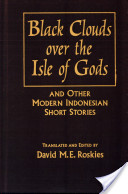 Black Clouds Over the Isle of Gods and Other Modern Indonesian Short Stories