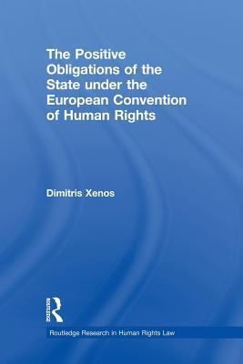 The Positive Obligations of the State under the European Convention of Human Rights