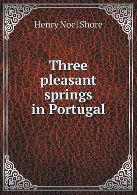 Three Pleasant Springs in Portugal