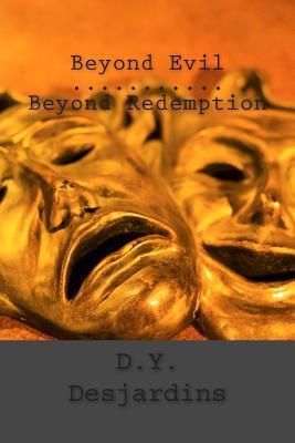 Beyond Evil Beyond Redemption