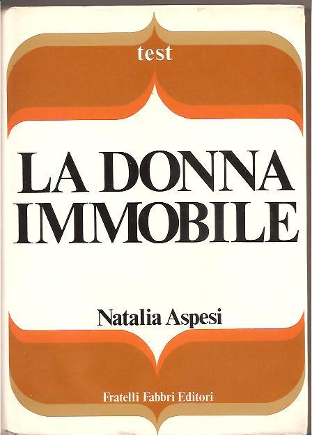 Risultato immagini per La donna immobile Natalia Aspesi