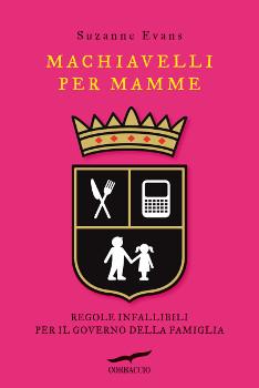 Machiavelli per mamme