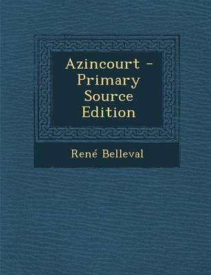 Azincourt - Primary Source Edition