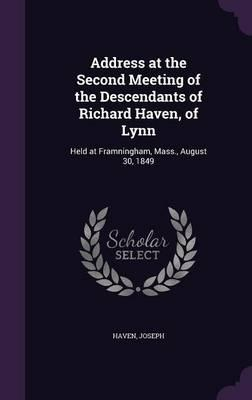 Address at the Second Meeting of the Descendants of Richard Haven, of Lynn