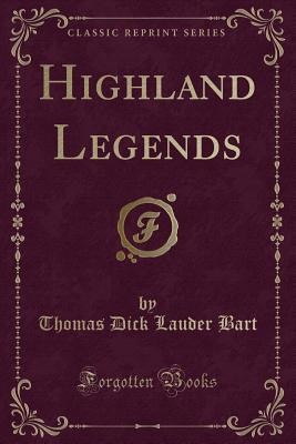 Highland Legends (Classic Reprint)