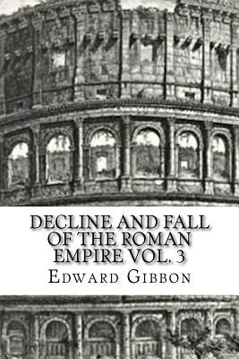 Decline and Fall of the Roman Empire Vol. 3