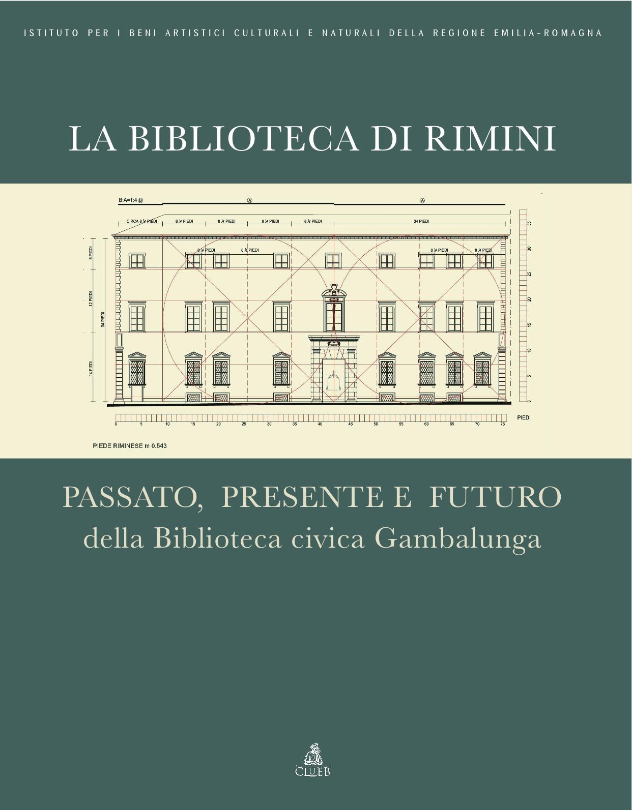 La Biblioteca di Rimini. Passato, presente e futuro della Biblioteca civica Gambalunga