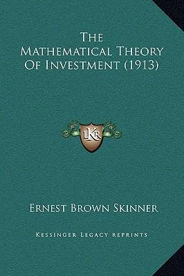 The Mathematical Theory of Investment (1913)