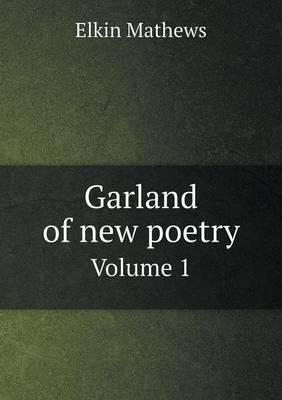 Garland of New Poetry Volume 1