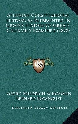 Athenian Constitutional History, as Represented in Grote's Hathenian Constitutional History, as Represented in Grote's History of Greece, Critically E