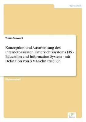 Konzeption und Ausarbeitung des internetbasierten Unterrichtssystems EIS - Education and Information System - mit Definition von XML-Schnittstellen