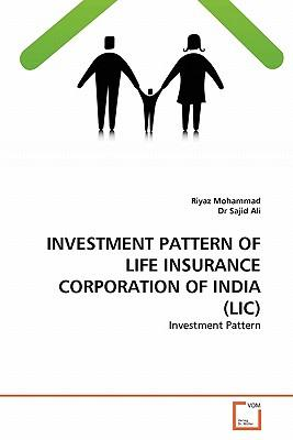 INVESTMENT PATTERN OF LIFE INSURANCE ?CORPORATION OF INDIA (LIC)?