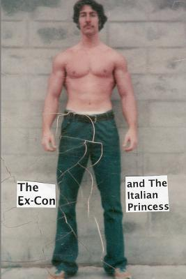 The Ex-Con and the Italian Princess