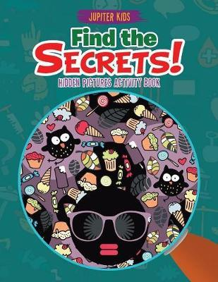 Find the Secrets! Hidden Pictures Activity Book