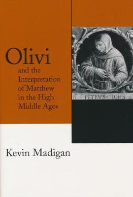 Olivi and the Interpretation of Matthew in the High Middle Ages