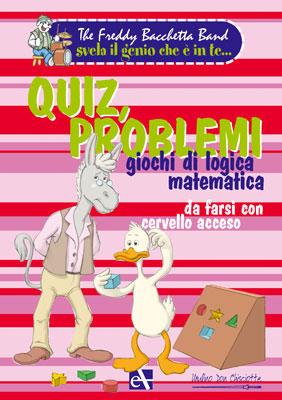 Quiz, problemi, giochi di logica matematica da farsi con cervello acceso