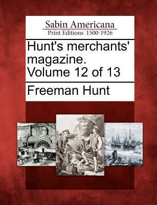 Hunt's Merchants' Magazine. Volume 12 of 13