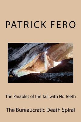 The Parables of the Tail With No Teeth