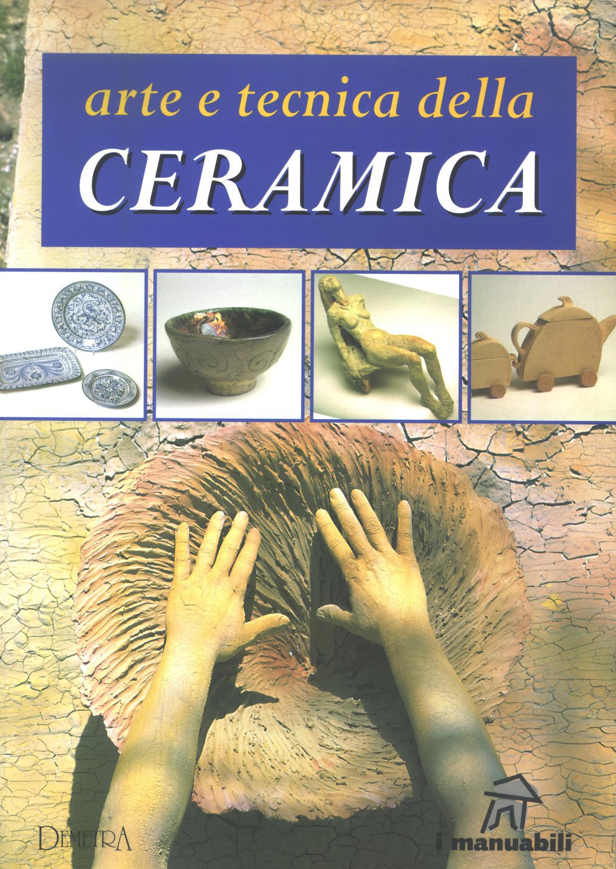Arte e tecnica della ceramica