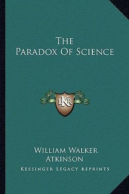 The Paradox of Scien...