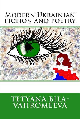 Modern Ukrainian Fiction and Poetry