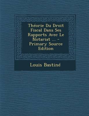 Theorie Du Droit Fiscal Dans Ses Rapports Avec Le Notariat ...