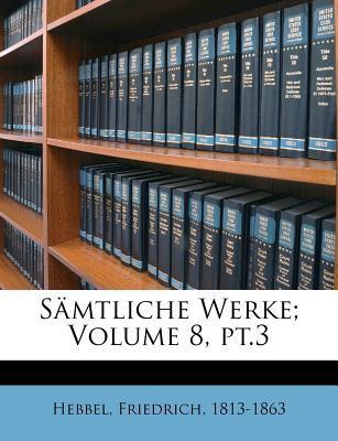 Samtliche Werke; Volume 8, PT.3