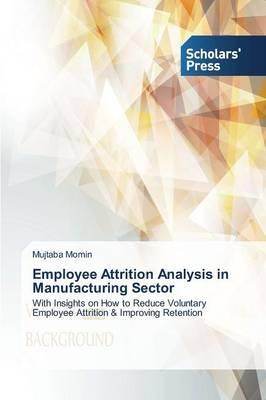 Employee Attrition Analysis in Manufacturing Sector