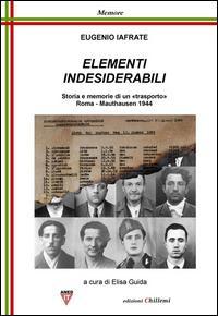Elementi indesiderabili. Storia e memoria di «trasporto», Roma-Mauthausen 1944