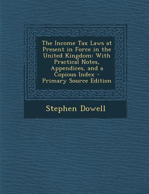 The Income Tax Laws at Present in Force in the United Kingdom