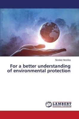 For a better understanding of environmental protection