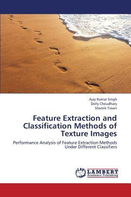 Feature Extraction and Classification Methods of Texture Images