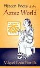 Fifteen Poets of the Aztec World