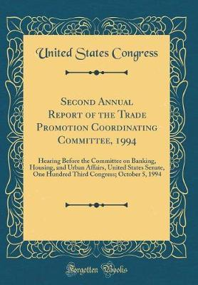 Second Annual Report of the Trade Promotion Coordinating Committee, 1994