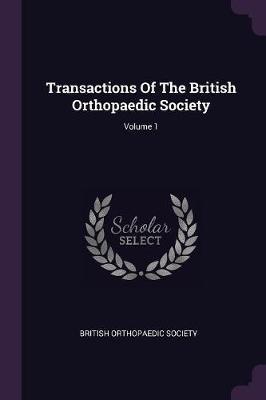 Transactions of the British Orthopaedic Society; Volume 1